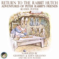 Return to the Rabbit Hutch; Adventures of Peter Rabbit's Friends - Beatrix Potter
