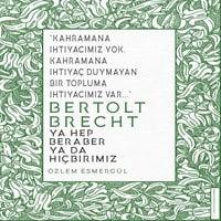 Bertolt Brecht - Ya Hep Beraber Ya Hiçbirimiz