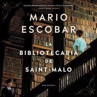 The Librarian of Saint-Malo \ La bibliotecaria de Saint-Malo - Mario Escobar