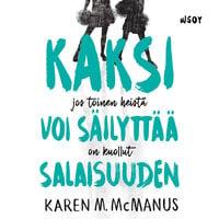 Kaksi voi säilyttää salaisuuden - Karen M. McManus