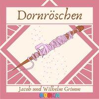 Dornröschen - Jacob Grimm, Wilhelm Grimm
