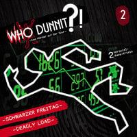 Who Dunnit?, Folge 2: Schwarzer Freitag / Deadly Load - Markus Winter, Steve Marriott