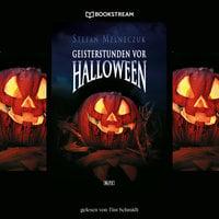 Geisterstunden vor Halloween - Stefan Melneczuk