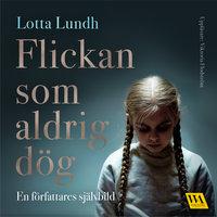Flickan som aldrig dög – en författares självbild - Lotta Lundh