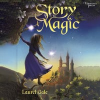 Story Magic - Laurel Gale