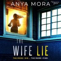 The Wife Lie - Anya Mora