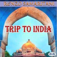 Trip To India - Renzo Samaritani