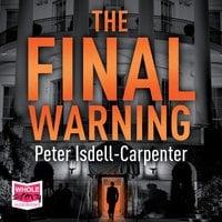 The Final Warning - Peter Isdell-Carpenter