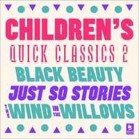 Children's Quick Classics Collection: Volume 2 - Rudyard Kipling, Kenneth Grahame, Anna Sewell