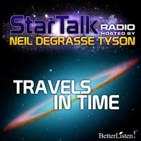 Travels in Time - Neil deGrasse Tyson