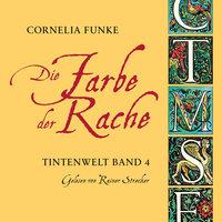 Die Farbe der Rache - Tintenwelt, Band 4 - Cornelia Funke