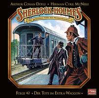 Sherlock Holmes - Die geheimen Fälle des Meisterdetektivs, Folge 42: Der Tote im Extra-Waggon - Arthur Conan Doyle