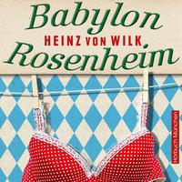 Babylon Rosenheim - Heinz von Wilk