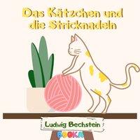 Das Kätzchen und die Stricknadeln - Ludwig Bechstein