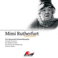 Mimi Rutherfurt, Edition 6: Vier Spannende Kriminalhörspiele - Maureen Butcher, Ben Sachtleben