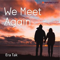 We Meet Again - Era Tak