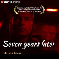 Seven Years Later - Manish Tiwari