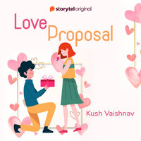 Love Proposal - Kush Vaishnav