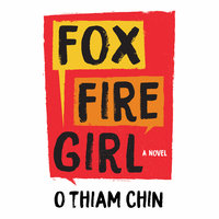 Fox Fire Girl - O Thiam Chin