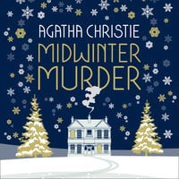Midwinter Murder: Fireside Mysteries from the Queen of Crime - Agatha Christie