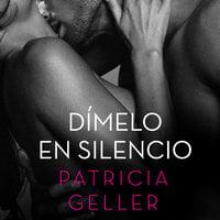 Dímelo en silencio - Patricia Geller