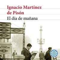 El día de mañana - Ignacio Martínez de Pisón