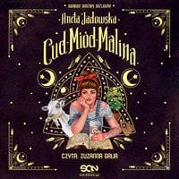 Cud, miód, Malina - Aneta Jadowska