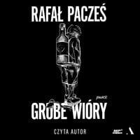 Grube wióry - Rafał Pacześ