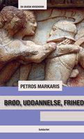 Brød, uddannelse og frihed - Petros Markaris