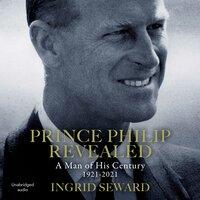 Prince Philip Revealed - Ingrid Seward
