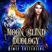 Moon Blind Duology - Aimee Easterling