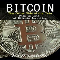 Bitcoin: The Other Side of the Coin - Akito Yamamoto
