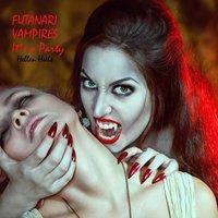 Futanari Vampires – It's a Party - Hellen Heels