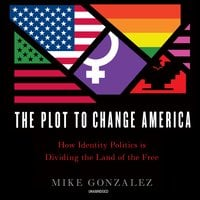 The Plot to Change America - Mike Gonzalez