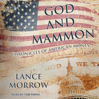 God and Mammon: Chronicles of American Money - Lance Morrow