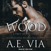 Wood - A.E. Via