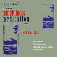 Guided Mindfulness Meditation, Series 2 - Jon Kabat-Zinn