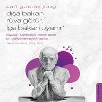 Dışa Bakan Rüya Görür İçe Bakan Uyanır - Carl Gustav Jung - Carl Gustav Jung, Özlem Küskü