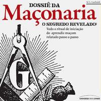 Dossiê da Maçonaria - M.L. Garibaldi