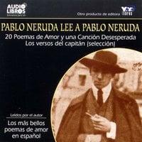 Pablo Neruda Lee A Pablo Neruda - Pablo Neruda