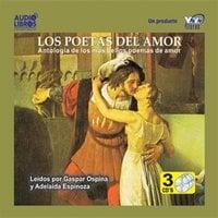Los Poetas Del Amor: Antologia De Los Mas Bellos Poemas - Various