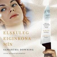 Elskuleg eiginkona mín - Samantha Downing