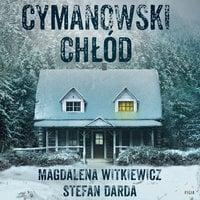 Cymanowski chłód - Stefan Darda, Magdalena Witkiewicz