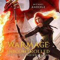 WarMage: Uncontrolled - Michael Anderle, Martha Carr