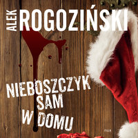 Nieboszczyk sam w domu - Alek Rogoziński