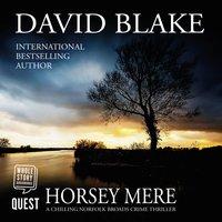 Horsey Mere: A chilling Norfolk Broads crime thriller - David Blake