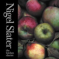 The Kitchen Diaries - Nigel Slater