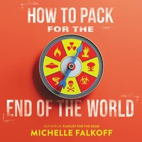 How to Pack for the End of the World - Michelle Falkoff