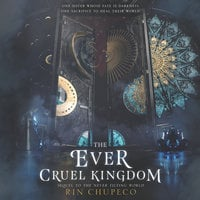 The Ever Cruel Kingdom - Rin Chupeco