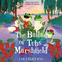 The Ballad of Tubs Marshfield - Cara Hoffman